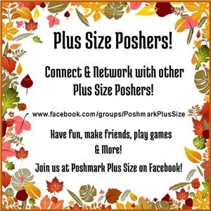 Plus Size Poshers, Come Join Our Facebook Group!